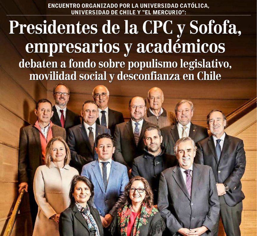 Presidentes de la CPC y de la Sofofa, empresarios y académicos debaten a fondo sobre desconfianza, movilidad social y populismo legislativo